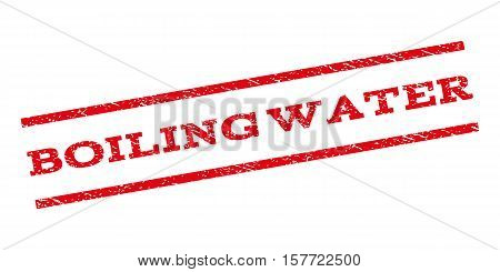 Boiling Water watermark stamp. Text tag between parallel lines with grunge design style. Rubber seal stamp with unclean texture. Vector red color ink imprint on a white background.