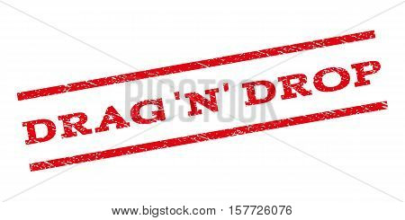 Drag 'N' Drop watermark stamp. Text tag between parallel lines with grunge design style. Rubber seal stamp with dirty texture. Vector red color ink imprint on a white background.