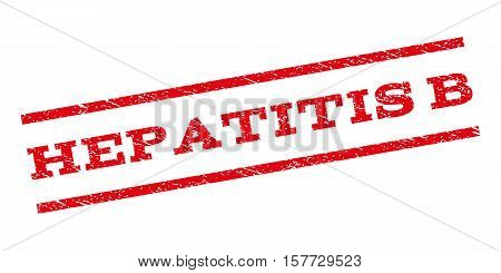 Hepatitis B watermark stamp. Text caption between parallel lines with grunge design style. Rubber seal stamp with dirty texture. Vector red color ink imprint on a white background.