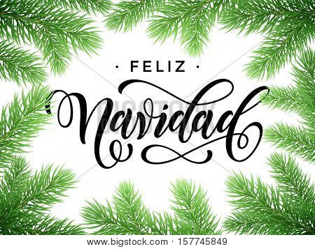 Feliz Navidad Spanish Merry Christmas tree branches. Festive Christmas greeting card with fir tree branches frame on white background