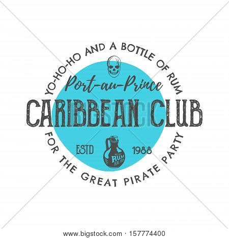 Vintage handcrafted label, emblem. Caribbean club logo template. Sketching filled style. Pirate and sea symbols - old rum bottle, pirate skull. Isolated on white. Retro stamp and patch. .