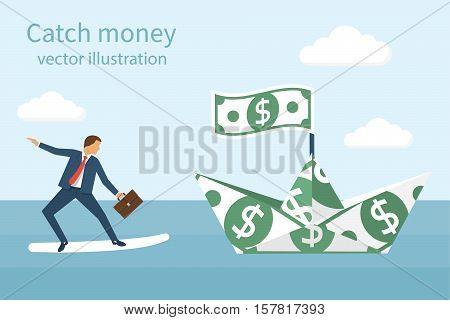 Catch money concept. Vector illustration flat design. Pursuit of income. Chasing dollars. Catching ship of dollars. Businessman with briefcase in hand on a surfboard in pursuit of money.