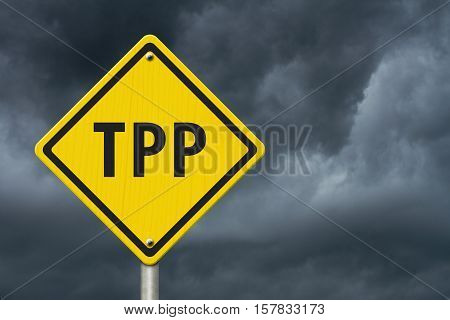 Trans-Pacific Partnership yellow warning road sign Yellow caution sign with words TPP with stormy sky background 3D Illustration