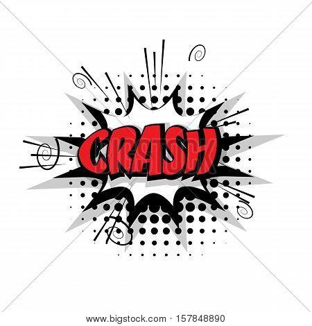 Lettering crash. Comic text sound effects pop art style vector. Sound bubble speech phrase comic text cartoon expression sounds illustration. Comic text background template
