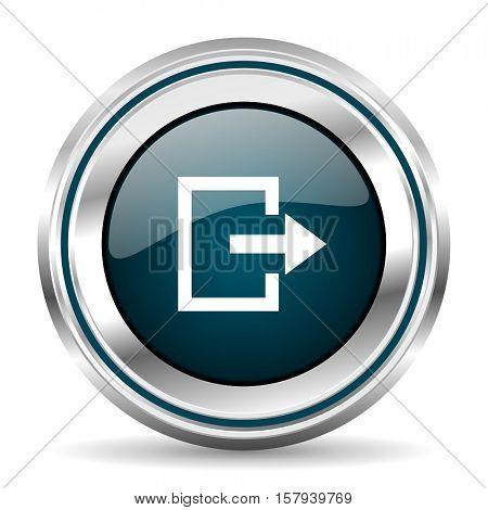 Exit vector icon. Chrome border round web button. Silver metallic pushbutton.
