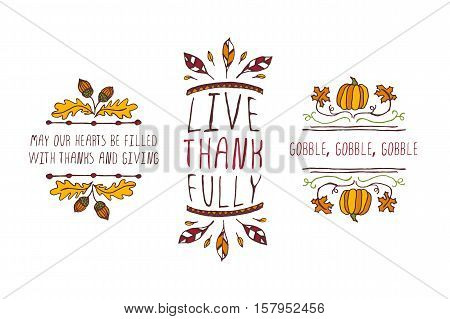 Set of Thanksgiving elements. Hand-sketched typographic elements on white background. May your hearts be filled. Live thankfully. Gobble, gobble, gobble.
