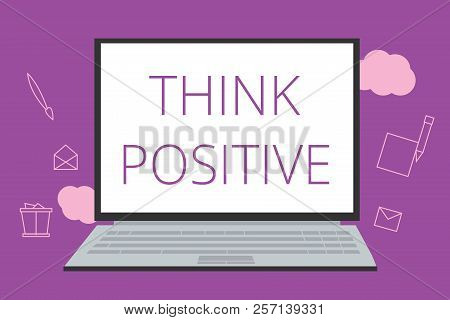 poster of Text Sign Showing Think Positive. Conceptual Photo The Tendency To Be Positive Or Optimistic In Atti