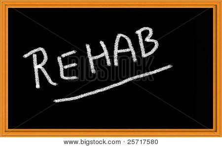 Rehab written on Chalkboard