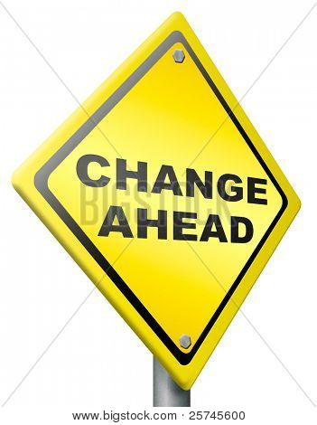 change ahead changes and improvement making thing better for the future positive evolution improve and progress to the best road sign with text