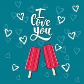 Greeting Card I Love You With Ice Creams. Hand Drawn Lettering I Love You On Green Background With H poster