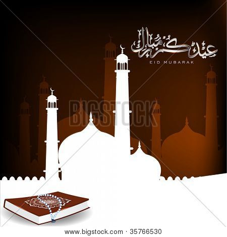Arabic Islamic calligraphy of Eid Mubarak with Mosque and Masjid  and Kuran or Quran Sharif. EPS 10.