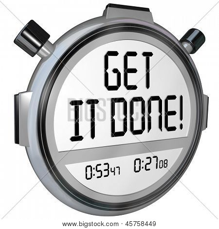 The words Get it Done on a stopwatch or timer to encourage you to complete or finish a task or job