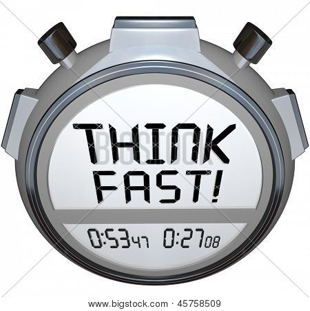 A stopwatch or timer tells you to Think Fast to choose or decide an answer before the end of the quiz, test or challenge