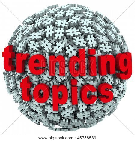 The words Trending Topics on a ball or sphere of hash tags to illustrate hot news, buzz or trends on social networks and reporting sites