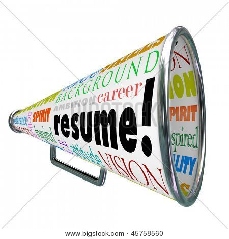The word Resume on a bullhorn or megaphone to sell or communicate your skills, background, experience and education for getting hired for a job in an interview with an employer