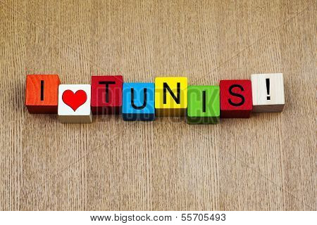 I Love Tunis, Tunisia, Sign Series for Travel, Holidays and Cities.