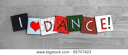I Love Dance, Sign Series for Dancing and The Arts.