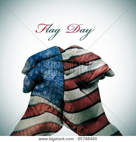 text Flag Day and man clasped hands patterned with the american flag