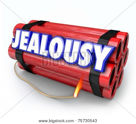 Jealousy word on a time bomb of dynamite about to explode with envy, resentment, anger, negativity and rage