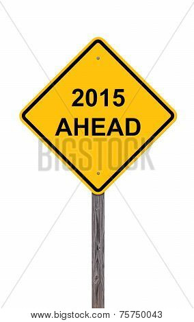 Caution Sign - 2015 Ahead