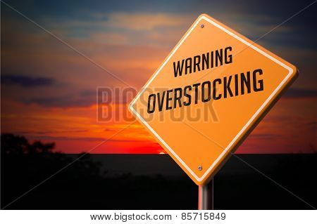 Overstocking on Warning Road Sign.