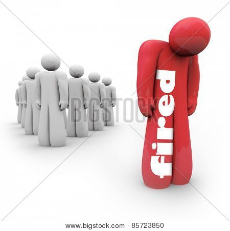 Fired word on a red 3d person who is laid or cast off from business, company or organization and is now unemployed, sad, isolated, depressed and alone