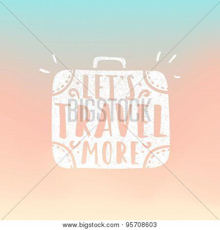 Lets travel more. Suitcase illustration