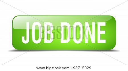 Job Done Green Square 3D Realistic Isolated Web Button