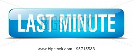 Last Minute Blue Square 3D Realistic Isolated Web Button