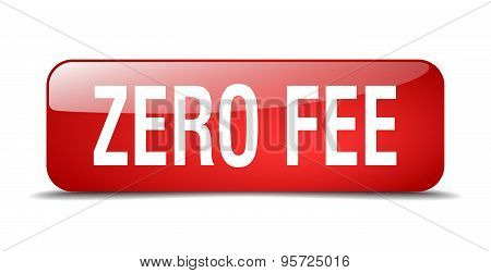 Zero Fee Red Square 3D Realistic Isolated Web Button