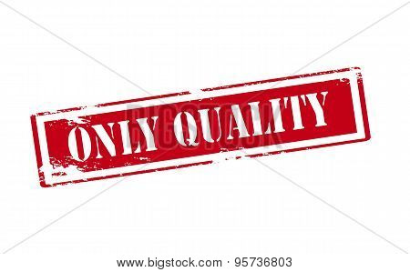 Only Quality