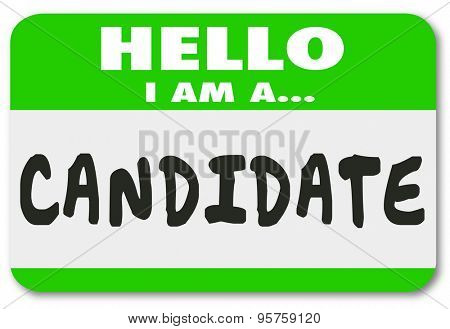 Hello I Am a Candidate nametag or sticker announcing you are an applicant for a new job or running for elected office in a voting election