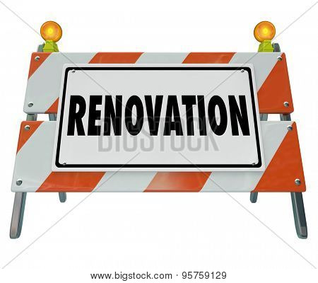 Renovate word on a road construction or home improvement sign or barrier to warn of building on a house or property