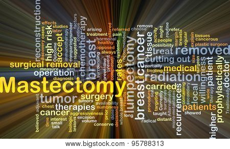 Background concept wordcloud illustration of mastectomy glowing light