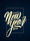 Vector Illustration. Golden Handwritten Brush Type Lettering Of Happy New Year 2019 On Dark Backgrou poster