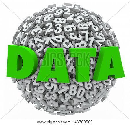 The word Data on a sphere of 3d numbers to represent or illustrate statistical information or results, proof or evidence from research or experiments