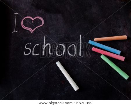 I Love The School - The Inscription On The Blackboard