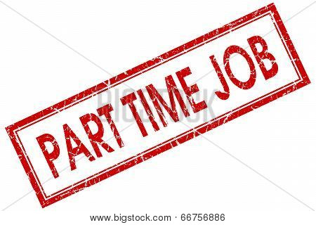 Part Time Job Red Square Grungy Stamp Isolated On White Background