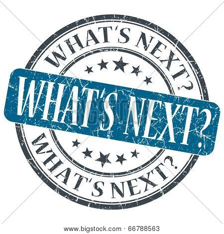 What's Next Blue Grunge Textured Vintage Isolated Stamp