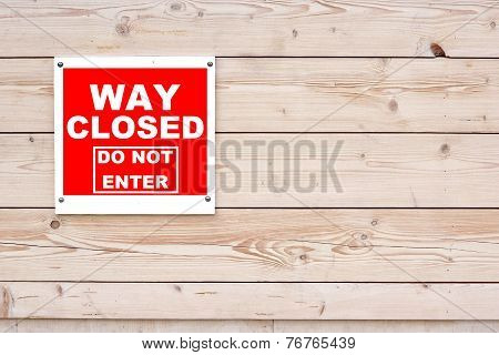 Way Closed Do Not Enter Red White Sign