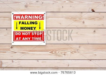 Warning Falling Money Do Not Stop At Any Time Sign