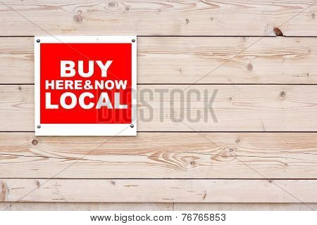Buy Local Here And Now Sign