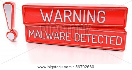 Warning Malware Detected - 3D Banner, Isolated On White Background