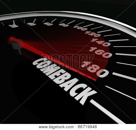 Comeback word on a speedometer to illustrate bouncing back to win a competition after a problem, loss or return from obscurity