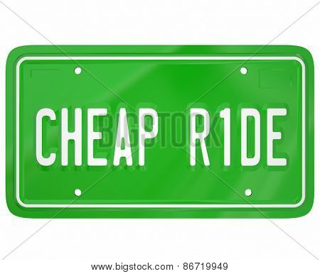 Cheap Ride words on a green license plate to illustrate the cheapest, lowest cost or price car, truck, vehicle or automobile to buy