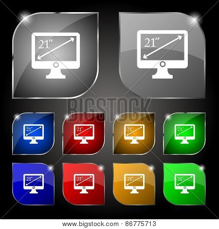 Diagonal Of The Monitor 21 Inches Icon Sign. Set Of Ten Colorful Buttons With Glare. Vector