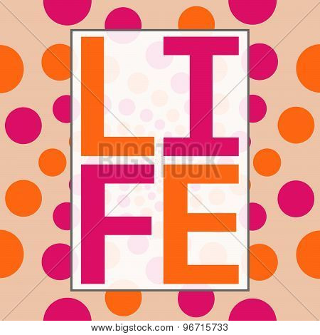 Life Text Peach Pink Circles Background