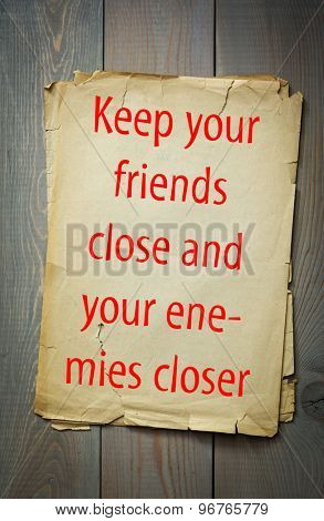 English proverb: Keep your friends close and your enemies closer. 50 most important english proverbs series