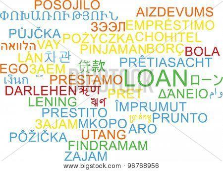 Background concept wordcloud multilanguage international many language illustration of loan