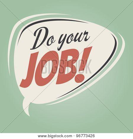 do your job retro speech bubble
